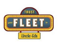 TRUST YOUR FLEET TO UNCLE EDS
