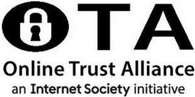 OTA ONLINE TRUST ALLIANCE AN INTERNET SOCIETY INITIATIVE