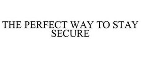 THE PERFECT WAY TO STAY SECURE