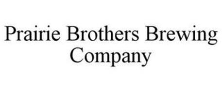 PRAIRIE BROTHERS BREWING COMPANY