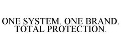 ONE SYSTEM. ONE BRAND. TOTAL PROTECTION.