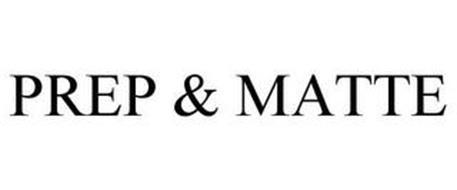 PREP & MATTE