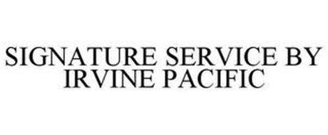 SIGNATURE SERVICE BY IRVINE PACIFIC