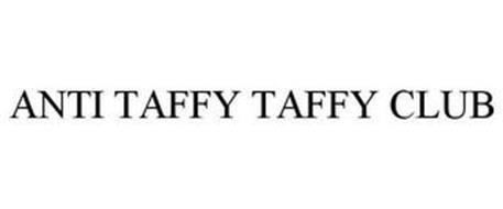 ANTI TAFFY TAFFY CLUB