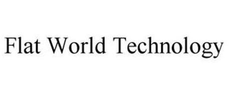 FLAT WORLD TECHNOLOGY