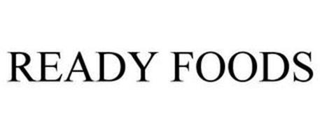 READY FOODS