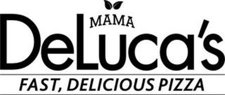 MAMA DELUCA'S FAST, DELICIOUS PIZZA