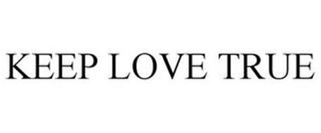 KEEP LOVE TRUE