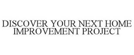 DISCOVER YOUR NEXT HOME IMPROVEMENT PROJECT