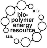 BIO-POLYMER ENERGY RESOURCE B.E.R. B.E.R.