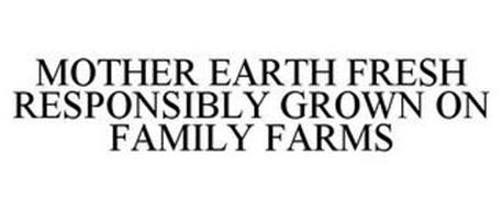MOTHER EARTH FRESH RESPONSIBLY GROWN ONFAMILY FARMS