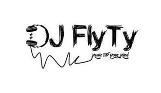DJ FLYTY MUSIC FOR YOUR MIND