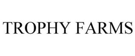 TROPHY FARMS