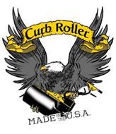 CURB ROLLER MADE IN THE U.S.A.