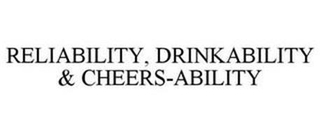 RELIABILITY, DRINKABILITY & CHEERS-ABILITY