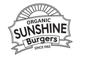 ORGANIC SUNSHINE BURGERS SINCE 1983