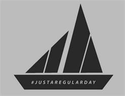 #JUSTAREGULARDAY