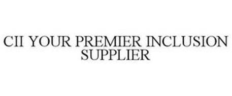 CII YOUR PREMIER INCLUSION SUPPLIER