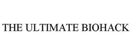 THE ULTIMATE BIOHACK