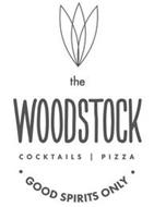 THE WOODSTOCK COCKTAILS PIZZA · GOOD SPIRITS ONLY ·