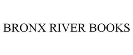 BRONX RIVER BOOKS