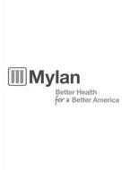 M MYLAN BETTER HEALTH FOR A BETTER AMERICA
