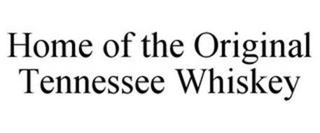 HOME OF THE ORIGINAL TENNESSEE WHISKEY