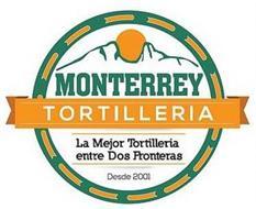 MONTERREY TORTILLERIA LA MEJOR TORTILLERIA ENTRE DOS FRONTERAS DESDE 2001