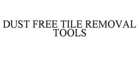 DUST FREE TILE REMOVAL TOOLS