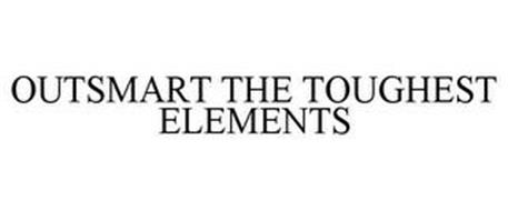 OUTSMART THE TOUGHEST ELEMENTS