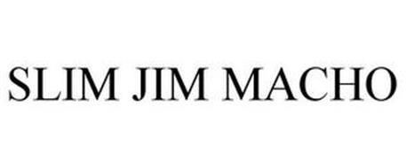 SLIM JIM MACHO