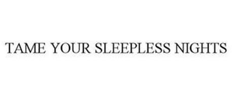 TAME YOUR SLEEPLESS NIGHTS