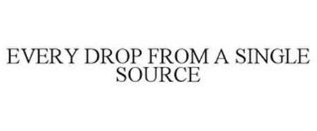 EVERY DROP FROM A SINGLE SOURCE