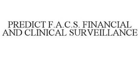 PREDICT F.A.C.S. FINANCIAL AND CLINICAL SURVEILLANCE