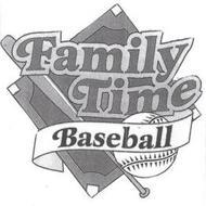 FAMILY TIME BASEBALL