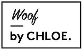 WOOF BY CHLOE.