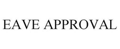 EAVE APPROVAL