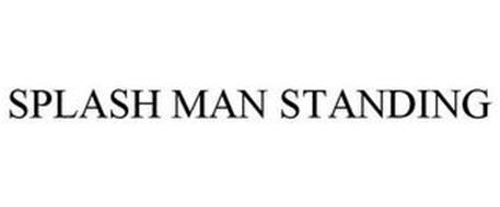 SPLASH MAN STANDING