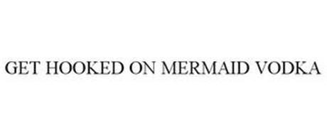 GET HOOKED ON MERMAID VODKA