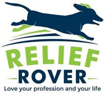 RELIEF ROVER LOVE YOUR PROFESSION AND YOUR LIFE