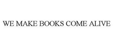 WE MAKE BOOKS COME ALIVE