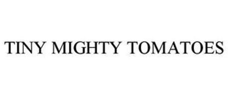 TINY MIGHTY TOMATOES