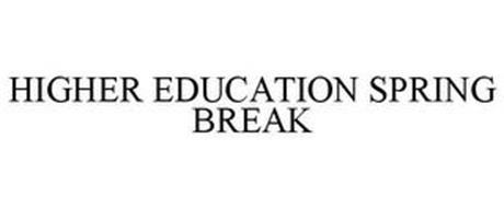 HIGHER EDUCATION SPRING BREAK