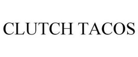 CLUTCH TACOS