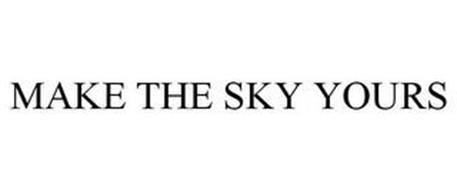 MAKE THE SKY YOURS