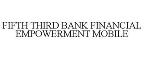 FIFTH THIRD BANK FINANCIAL EMPOWERMENT MOBILE