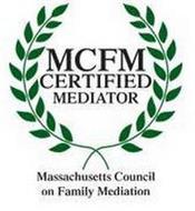 MCFM CERTIFIED MEDIATOR MASSACHUSETTES COUNCIL ON FAMILY MEDIATION