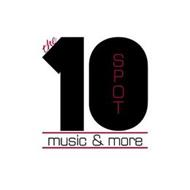 THE 10 SPOT MUSIC & MORE