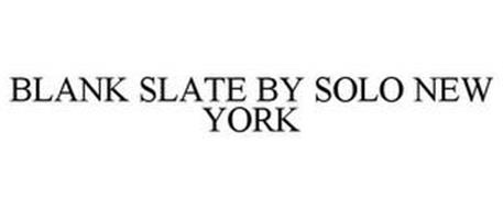 BLANK SLATE BY SOLO NEW YORK