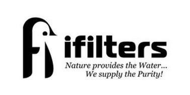 FI IFILTERS, NATURE PROVIDES THE WATER... WE SUPPLY THE PURITY!
